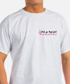 Yes They're Fake Breast Cancer T-Shirt