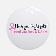 Yes They're Fake Breast Cancer Ornament (Round)