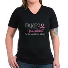 Yes They're Fake Breast Cancer Shirt