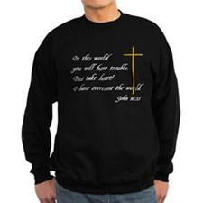 Bible Verse John 16:33 Sweatshirt