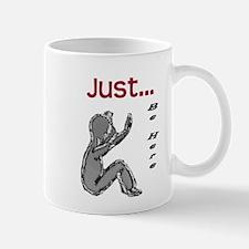 Just be here Mug