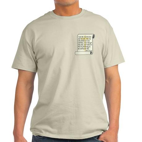 John 11:25-26 Light T-Shirt