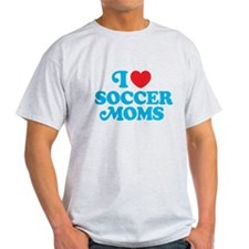 I Love Soccer Moms T-Shirt