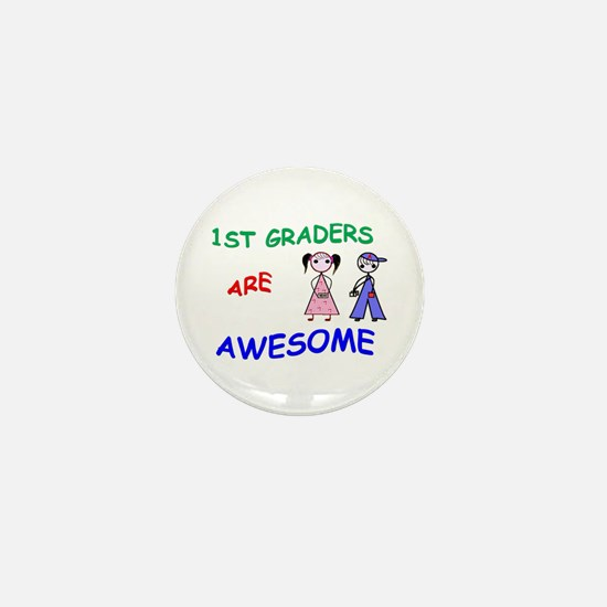 1ST GRADERS ARE AWESOME Mini Button