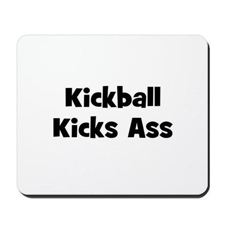 Kickball Kicks Ass Mousepad