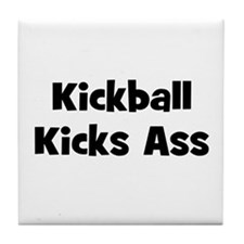 Kickball Kicks Ass Tile Coaster