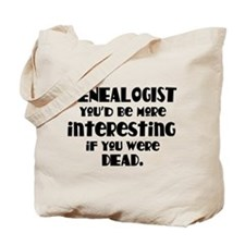 Funny Genealogist Quote Tote Bag