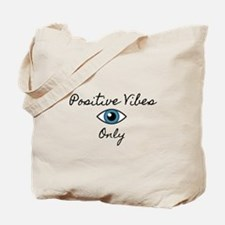 Positive Vibes Only Tote Bag