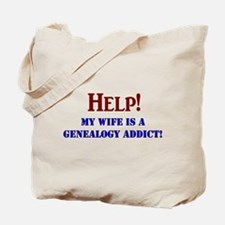 Help! My Wife Is A Genealogy Addict! Tote Bag