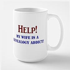 Help! My Wife Is A Genealogy Addict! Large Mug