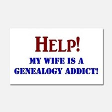 Help! My Wife Is A Genealogy Addict! Car Magnet 20