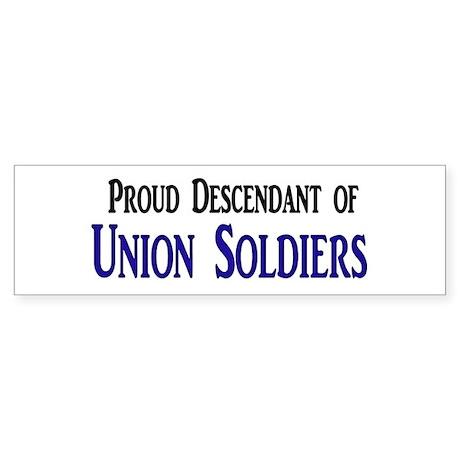 Proud Descendant Of Union Soldiers Sticker (Bumper