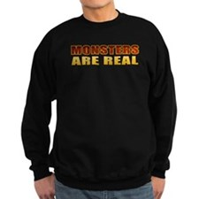 Monsters Are Real Sweatshirt