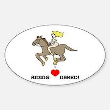 I Love Riding Naked Sticker (Oval)
