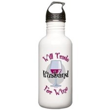 Will Trade Husband For Wine Water Bottle