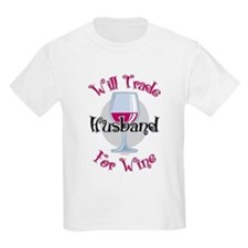 Will Trade Husband For Wine T-Shirt