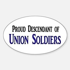 Proud Descendant Of Union Soldiers Sticker (Oval)
