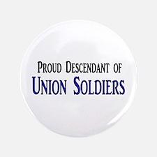 """Proud Descendant Of Union Soldiers 3.5"""" Button"""