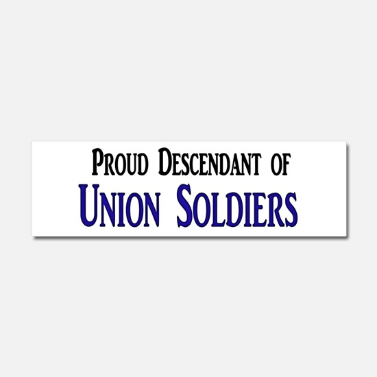 Proud Descendant Of Union Soldiers Car Magnet 10 x