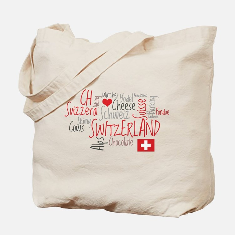 You Have to Love Switzerland Tote Bag