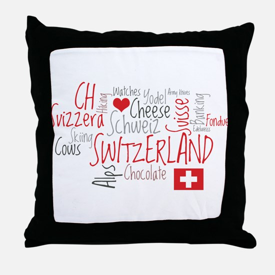 You Have to Love Switzerland Throw Pillow