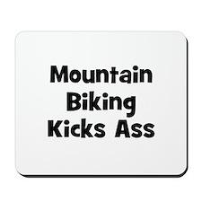 Mountain Biking Kicks Ass Mousepad