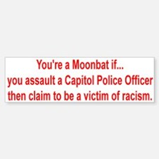 Moonbat Racism Bumper Bumper Bumper Sticker