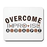 Improvise, Adapt, Overcome Mousepad