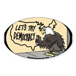 Let's Try Democracy Sticker (Oval)