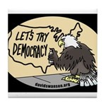 Let's Try Democracy Tile Coaster