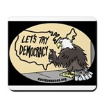 Let's Try Democracy Mousepad