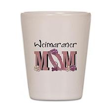 Weimeraner MOM Shot Glass