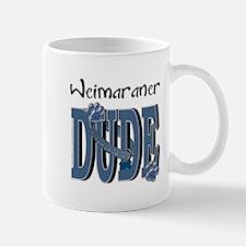 Weimeraner DUDE Mug