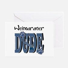 Weimeraner DUDE Greeting Card
