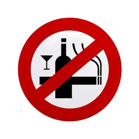 "Funny NO Smoking Alcohol Sign 3.5"" Button"