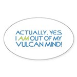 Out of My Vulcan Mind Sticker (Oval 50 pk)