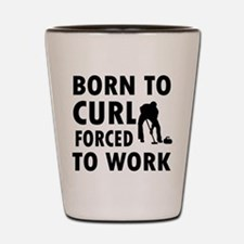 Born to Curl Shot Glass