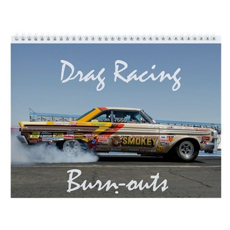Drag Racing Burn-outs Wall Calendar