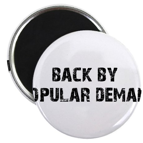 Back By Popular Demand Magnet