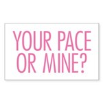 Your Pace or Mine Pink Sticker (Rectangle)