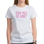 Your Pace or Mine Pink Women's T-Shirt