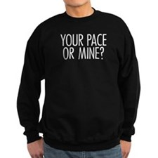 Your Pace or Mine White Sweatshirt