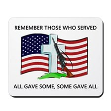 Memorial Day Some gave all .. Mousepad