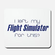 I left my Flight Simulator fo Mousepad
