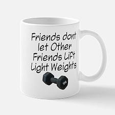 Friends dont let friends... Mug