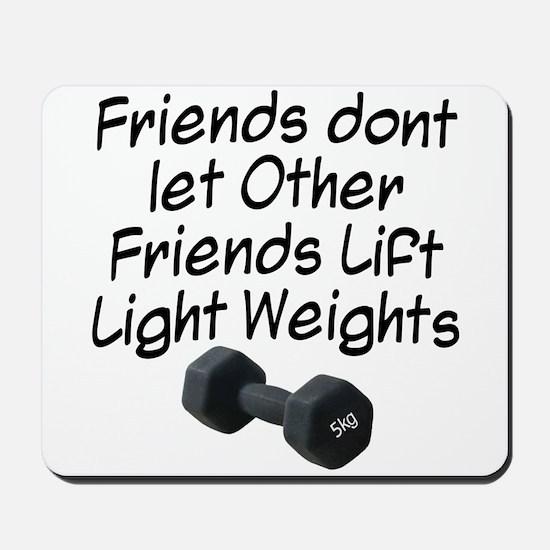 Friends dont let friends... Mousepad