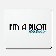 I'm a Flight Simulator Pilot Mousepad