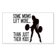 Moms lift more.... Bumper Stickers