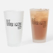 Summer Vacation Yet? Drinking Glass