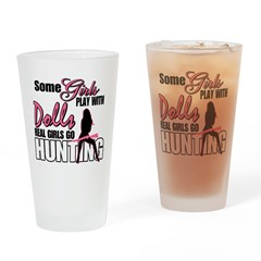 Real Girls Go Hunting Drinking Glass